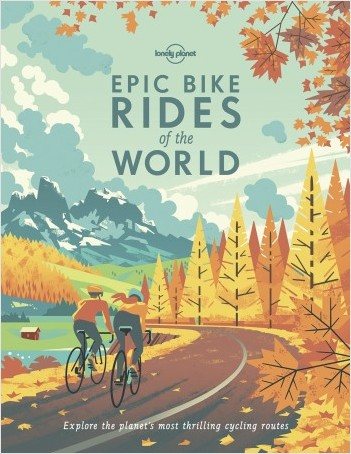 Epic Bike Rides of the World [paperback] - 1ed - Anglais