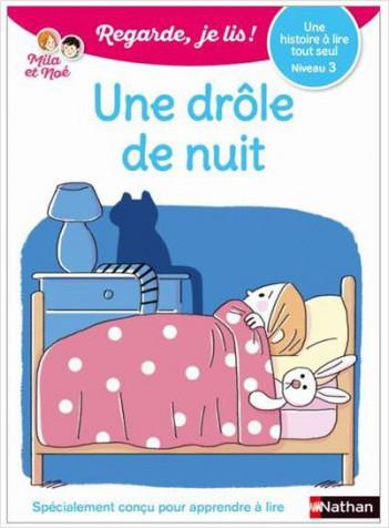 Regarde, je lis avec Noé et Mila - lecture CP -  Niveau 1 - Une drôle de nuit