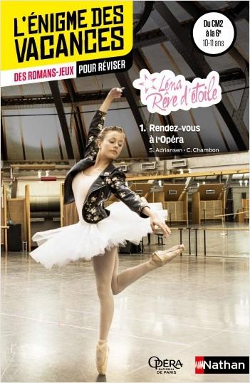Léna rêve d'étoile - Rendez-vous à l'Opéra - L'énigme de vacances - CM2 vers 6e - 10/11 ans