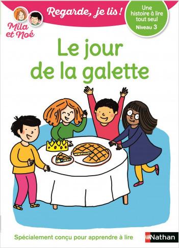 Regarde, je lis avec Noé et Mila - lecture CP - Niveau 1 - Le jour de la galette