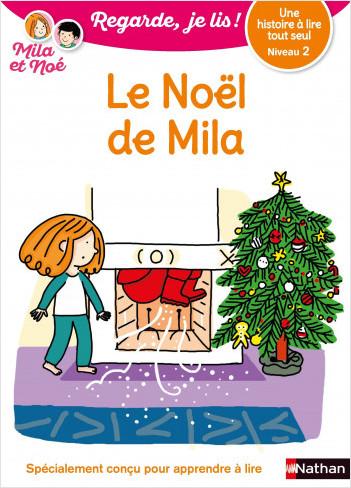 Regarde, je lis avec Noé et Mila - lecture CP - Niveau 2 - Le Noël de Mila