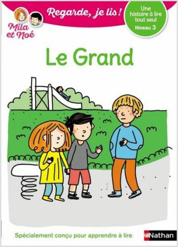Regarde, je lis avec Noé et Mila  - Lecture CP - Niveau 3 -  Le grand