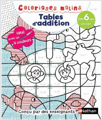 Coloriages magiques Primaire - Pour apprendre les tables d'addition  en coloriant - CP/CE1 dès 6 ans