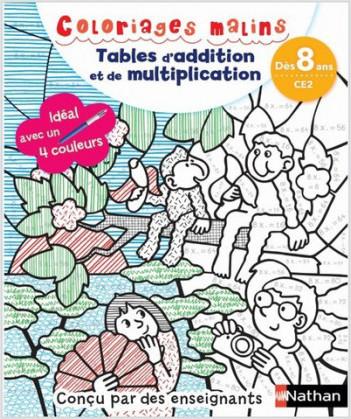 Coloriages magiques Primaire - Pour apprendre les tables d'addition et de multiplication  en coloriant - CE2 dès 8 ans