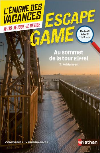L'énigme des vacances Escape Game - Au sommet de la tour Eiffel - 6e vers 5e  - 11/12 ans