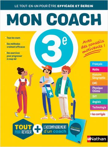 Mon coach 3e - Réviser toutes les matières de la 3e avec l'accompagnement d'un coach pour être efficace et serein - Conforme au programme