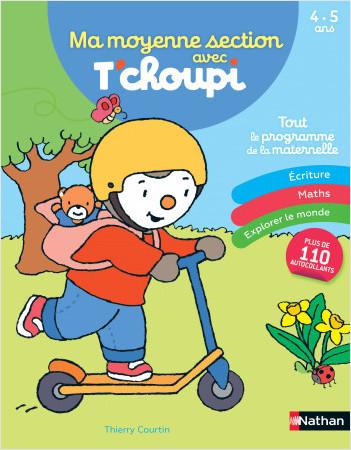 Ma moyenne section avec T'choupi - Les grandes notions de maternelle : graphisme, écriture, nombres ...  4/5 ans