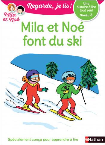 Regarde, je lis avec Noé et Mila - lecture CP - Niveau 3 - Mila et Noé font du ski
