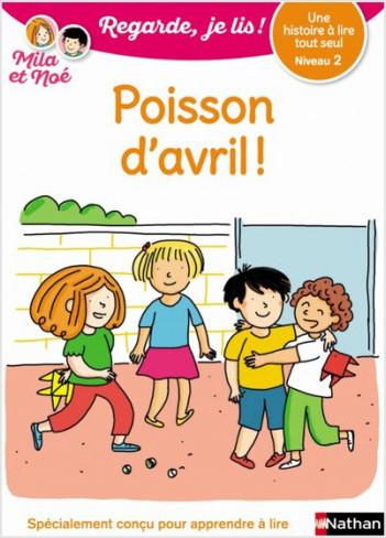 Regarde, je lis avec Noé et Mila - Lecture CP -  Niveau 2 - Poisson d'avril