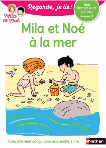 Regarde, je lis - Mila et Noé à la mer - Lecture CP Niveau 3