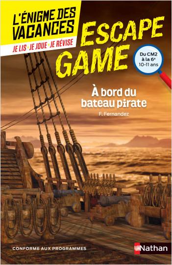 L'énigme des vacances Escape Game - À bord du bateau pirate  - CM2 vers 6e - 10/11 ans