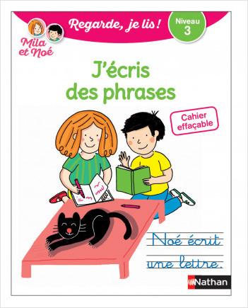 Regarde, je lis - Mila et Noé - J'écris des phrases - Cahier effaçable - Niveau 3 - Dès 5 ans