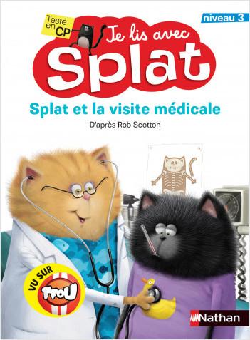 Splat et la visite médicale - Je lis avec Splat - CP Niveau 3 - Dès 6 ans
