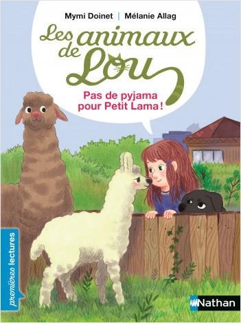 Les animaux de Lou - Pas de pyjama pour Petit lama ! - Premières lectures CP - Niveau 3 - Dès 6 ans