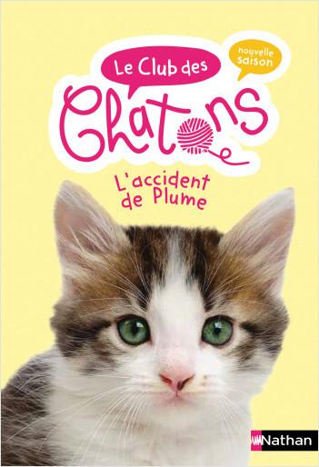 Le club des chatons - L'accident de Plume - Tome 10 - roman dès 6 ans