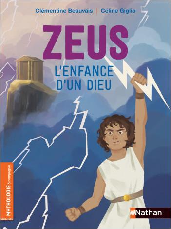 Zeus, l'enfance d'un Dieu - Roman Mythologie - Dès 7 ans