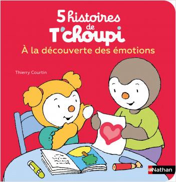 5 histoires de T'choupi - A la découverte des émotions - Dès 2 ans