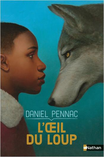 L'Oeil du loup - Daniel Pennac - Roman dès 7 ans