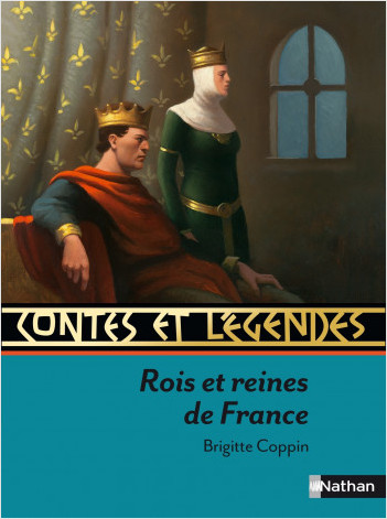Contes et Légendes des rois et reines de France