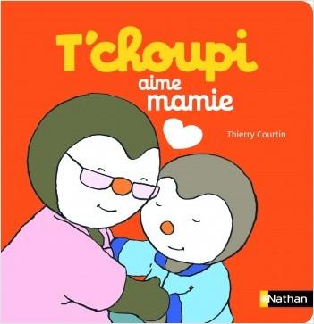T'choupi aime Mamie - Dès 2 ans