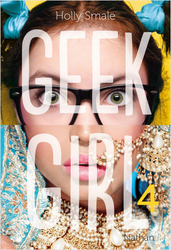 Geek girl - Tome 4