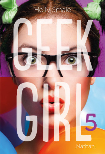 Geek Girl - Tome 5