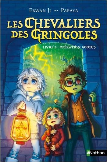 Les Chevaliers des Gringoles - Livre  2 : Opération Goofus - Dès 9 ans