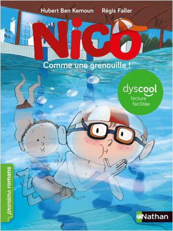Nico : Comme une grenouille ! - adapté aux enfants DYS ou dyslexiques - Dès 7 ans
