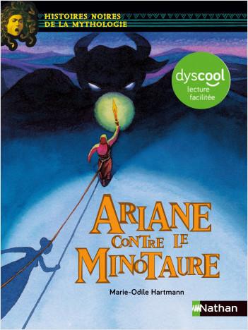 Ariane contre le minotaure - version adaptée aux enfants DYS ou dyslexiques - Dès 11 ans