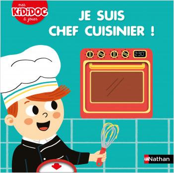 Je suis chef cuisinier ! - Kididoc à jouer - Dès 2 ans