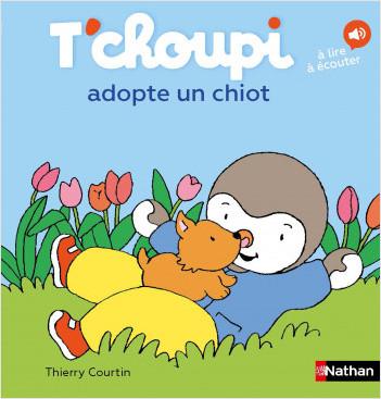 T'choupi adopte un chiot - Dès 2 ans