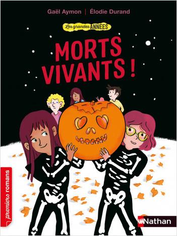 Les grandes années - Morts-vivants ! - Premiers romans - Dès 7 ans