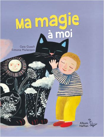 Ma magie à moi - Un livre tendre et poétique -  Dès 2 ans
