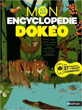 Mon encyclopédie Dokéo - Avec 27 animations en réalité augmentée - 6/9 ans