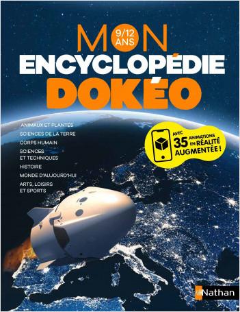 Mon encyclopédie Dokéo - Avec 35 animations en réalité augmentée -  9/12 ans
