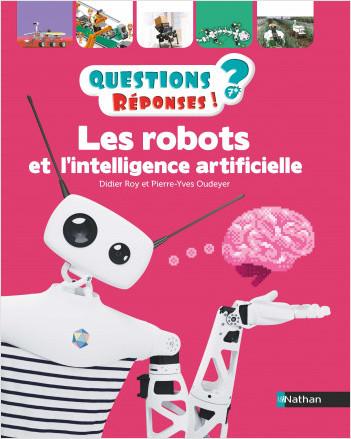 Les Robots et l'intelligence artificielle - Questions/Réponses - Doc dès 7 ans