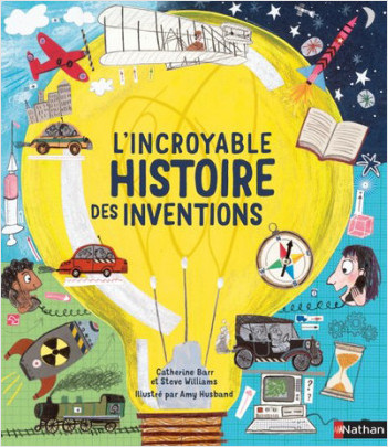 L'Incroyable histoire des inventions - album dès 6 ans