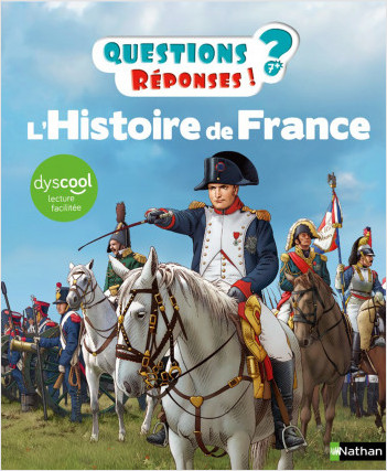 Dyscool - Histoire de France - Questions/Réponses - Version adaptée au DYS - Dès 7 ans