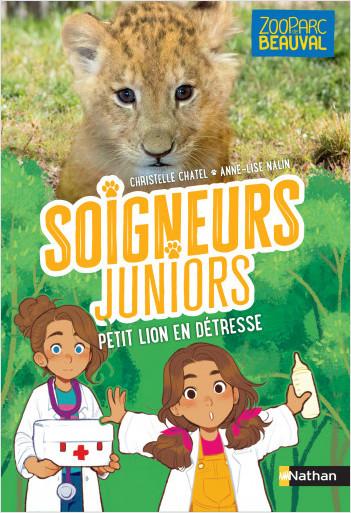 Soigneurs juniors - Petit lion en détresse - Beauval - Tome 4 - Dès 8 ans