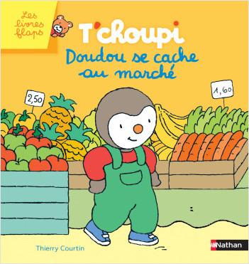 T'choupi : doudou se cache au marché - Livre à flaps - Dès 2 ans