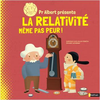 Pr. Albert présente : La relativité, même pas peur ! - Documentaire scientifique dès 9 ans