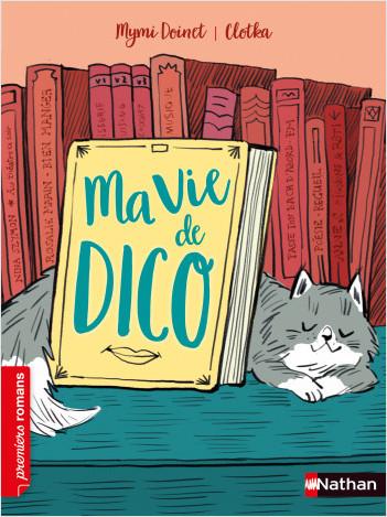 Ma vie de Dico - Premiers romans pour les 7-11 ans