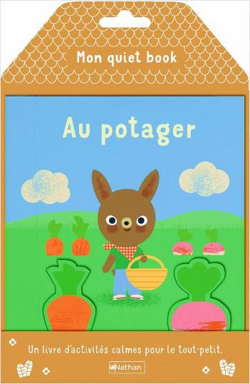 Mon quiet book - Au potager - Un livre d'activités calmes pour le tout-petit - Dès 16 mois