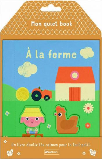 Mon quiet book - À la ferme - Un livre d'activités calmes pour le tout-petit - Dès 16 mois