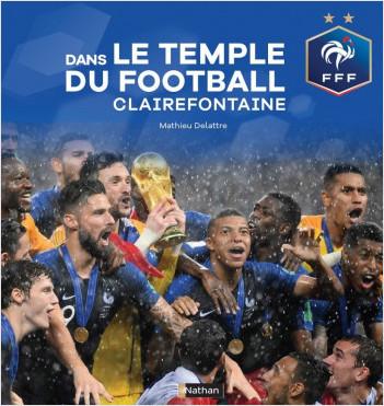 Dans le temple du football à Clairefontaine - Fédération Française de Football - Dès 9 ans
