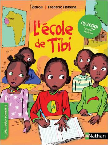 L'école de Tibi - adapté aux enfants DYS ou dyslexiques - Dès 7 ans