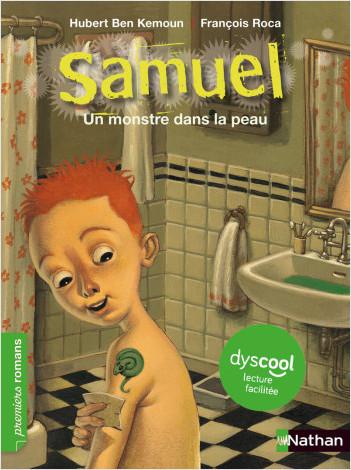 Dyscool-Samuel: Un monstre dans la peau - dès 7 ans