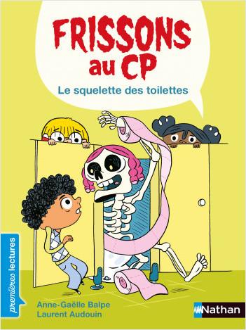 Frissons au CP - Le squelette des toilettes - Dès 6 ans