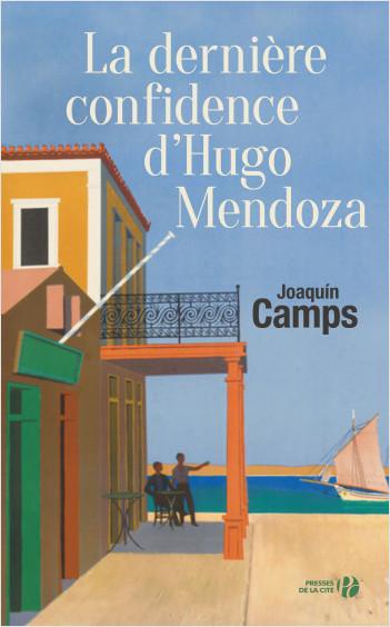 La Dernière Confidence d'Hugo Mendoza