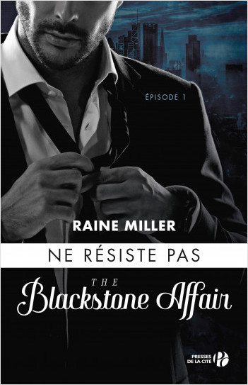 Ne résiste pas (T. 1) : The Blackstone Affair